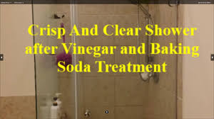 crisp clean and clear shower with vinegar and baking soda