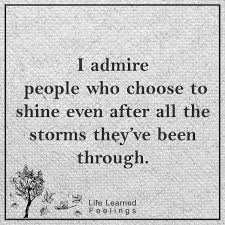Powerful Quotes Custom Powerful Quotes I Admire People Who Choose To Shine Even After All