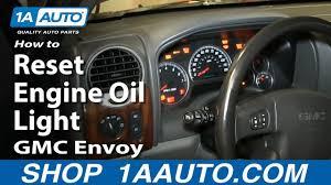 Trailblazer Check Engine Light Reset How To Reset Oil Light 02 09 Gmc Envoy