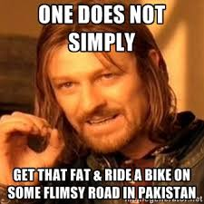 One does not simply Get that fat & ride a bike on some flimsy road ... via Relatably.com