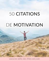50 Citations De Motivation Les Defis Des Filles Zen
