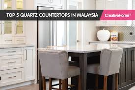 Top 5 Quartz Countertops In Malaysia Malaysias No1 Interior