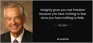 Guidance with Granny Integrity the meaning, Zig Ziglar on Integrity is Freedom.