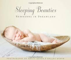 Sleeping Baby Quotes Simple Sleeping Beauties Newborns In Dreamland Tracy Raver Kelley Ryden