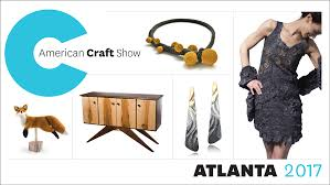 Craft American Craft Show Atlanta 2017 American Craft Council