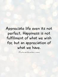 Quotes About Appreciate Life 40 Quotes Custom Appreciate Life Quotes