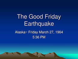 「Good Friday earthquake,」の画像検索結果