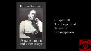 emma goldman anarchism and other essays chapter the emma goldman anarchism and other essays chapter 10 the tragedy of w s emancipation