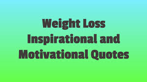 Inspirational Weight Loss Quotes Weight Loss Inspirational Quotes Weight Loss Motivational Quotes 18 88632