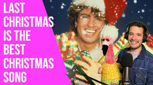 Last Christmas by George Michael is the Best Christmas Song