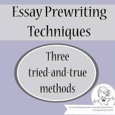 Prewriting Techniques Essay Prewriting Techniques