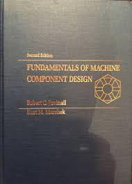 Fundamentals Of Machine Component Design By Robert C Juvinall Fundamentals Of Machine Component