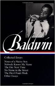 amazon com  james baldwin   collected essays   notes of a native        notes of a native son   nobody knows my name   the fire next time   no name in the street   the devil finds work   other essays  library of america