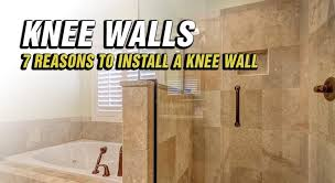 7 reasons to install a knee wall make