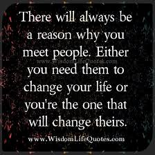 Wwwlife Quotescom Impressive There Will Always Be A Reason Why You Meet People Either You Need