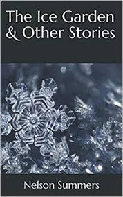 Amazon | The Ice Garden & Other Stories | Summers, Nelson | Single Author