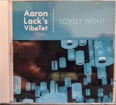 Aaron Lack's VibeTet - Lovely Night (2018, CD)   Discogs