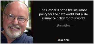 the gospel is not a fire insurance policy for the next world but a life assurance policy for this world
