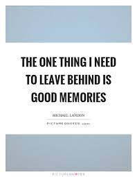 Quotes About Leaving Good Memories 40 Quotes Adorable Good Memories Quotes