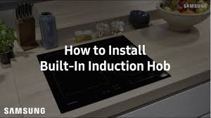 samsung built in induction hob installation guide