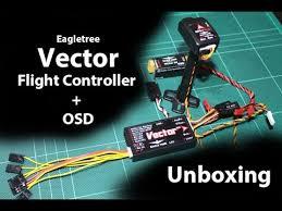 eagletree vector flight controller customiseable osd unboxing eagletree vector flight controller customiseable osd unboxing