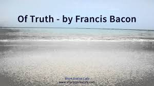 of truth by francis bacon of truth by francis bacon