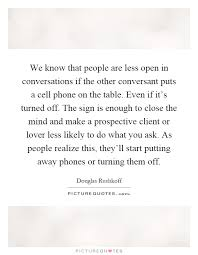 We Know That People Are Less Open In Conversations If The