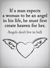 Angel Love Quotes Magnificent Love Quotes For Him If A Man Expects A Woman Life Angel What He Must