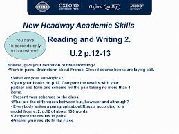 new headway academic skills skills to pass the exams skills to new headway academic skills you have 15 seconds only to brainstorm reading and writing 2 u 2 p 12 13 please give your definition of brainstorming