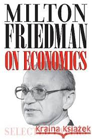 milton friedman essays 9780226263496 milton friedman on economics selected papers jpg