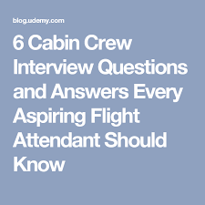 interview questions flight attendant 6 cabin crew interview questions and answers every aspiring flight