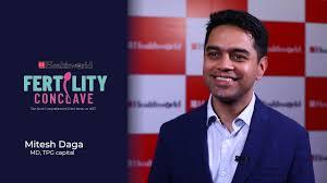 Mitesh Daga, Managing Director, TPG Capital at #FertilityConclave  #MumbaiEdition - YouTube