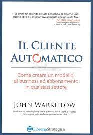 Il Cliente Automatico — Libro di John Warrillow