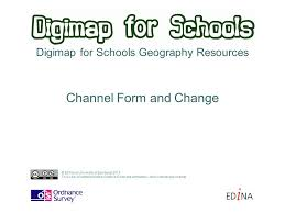 channel form digimap for schools geography resources channel form and change