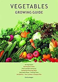 Vegetables Growing Guide Stefan Mager Amazon Com Au Books
