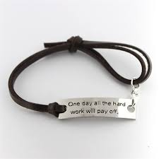inspirational leather bracelets one day all the hard work will pay off euphorium jewelry