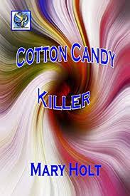 Cotton Candy Killer - Kindle edition by Holt, Mary. Mystery, Thriller &  Suspense Kindle eBooks @ Amazon.com.