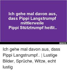 Ch Gehe Mal Davon Aus Dass Pippi Langstrumpf Mittlerweile Pippi