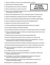ideas for persuasive essays persuasive essay topics for th  business argumentative essay topics