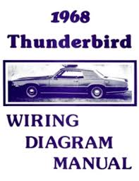 ford 1968 thunderbird wiring diagram manual 68 this listing is for one brand new 1968 ford thunderbird car wiring diagram manual measuring approximately 8 ½ x 11 covering instrument panel