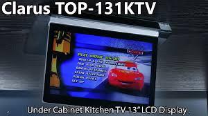 Under Cabinet Tvs Kitchen Clarus Top 131ktv Under Cabinet Kitchen Tv 13 Lcd Display Youtube