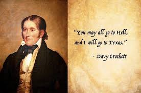 Davy Crockett Quotes Enchanting 48 Quotes That Make You Realize How Great Texas Is