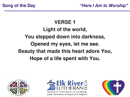 Light Of The World You Stepped Down Into Darkness Song Welcome 10 30am Service To Elk River Lutheran Church Ppt