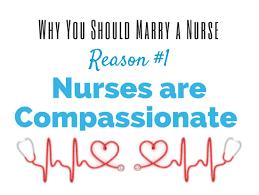 Why Do I Wanna Be A Nurse 12 Fantastic Reasons Why You Should Marry A Nurse Nursebuff