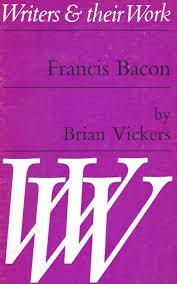 Selected Works Francis Bacon London Longman 1978 pp. 46 repr. in British Writers ed. I. Scott Kilvert Vol. 1 New York Scribners 1979 pp. 257 74.