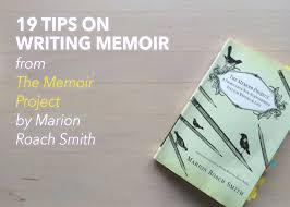 19 Tips On Writing Memoir From The Memoir Project By Marion