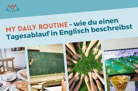My Daily Routine Wie Du Einen Tagesablauf In Englisch Beschreibst