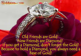 Old Friends are Gold and New Friends are Diamond   Inspirational ... via Relatably.com
