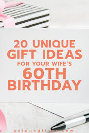 presents for a 60th birthday 20 gift ideas for your wifes 60th birthday unique gifter free