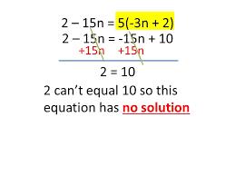4 2 15n 5 3n 2 2 15n 15n 10 15n 2 10 2 can t equal 10 so this equation has no solution